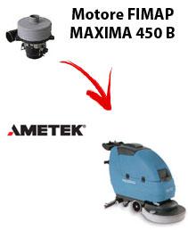 MOTORE AMETEK di aspirazione  per MAXIMA 450 B lavapavimenti Fimap