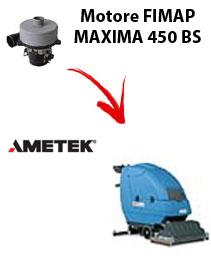 MOTORE AMETEK di aspirazione per lavapavimenti MAXIMA 450 BS
