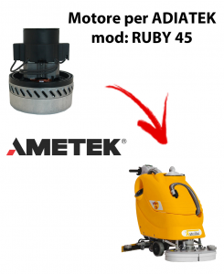 RUBY 45 Motore aspirazione AMETEK ITALIA per lavapavimenti Adiatek