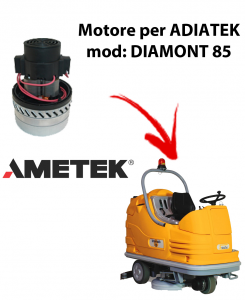 Diamond 85 Motore AMETEK ITALIA aspirazione lavapavimenti per Adiatek