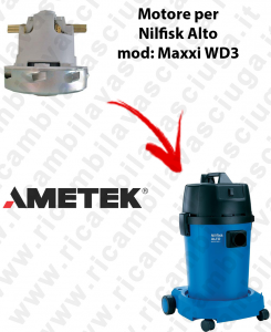Motore Ametek di aspirazione per Aspirapolvere NILFISK Alto MAXXI WD3