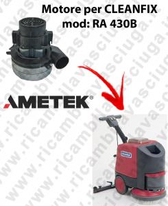 RA 430B Motore aspirazione AMETEK ITALIA per lavapavimenti CLEANFIX