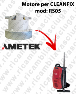 RS05 MOTORE AMETEK di aspirazione per aspirapolvere CLEANFIX