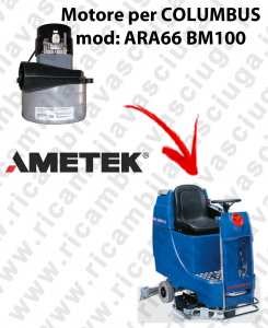 ARA66 BM100 MOTORE LAMB AMETEK di aspirazione per lavapavimenti COLUMBUS