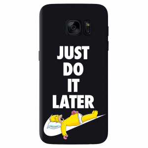 JUST DO IT LATER cover per Samsung Galaxy vari modelli