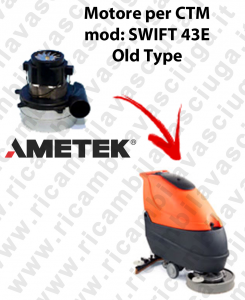 SWIFT 43 E Old Type MOTORE SYNCLEAN di aspirazione per lavapavimenti CTM