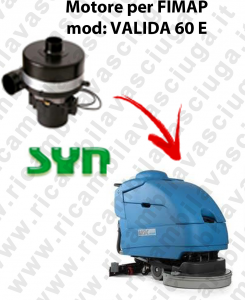VALIDA 60 E MOTORE SYN aspirazione lavapavimenti Fimap