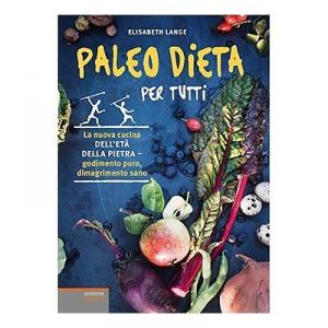 """Libro """"Paleo Dieta Per Tutti"""" di Elisabeth Lange - La nuova cucina dell'età della pietra"""