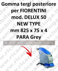 DELUX 50 new type GOMMA TERGI posteriore per tergipavimento FIORENTINI