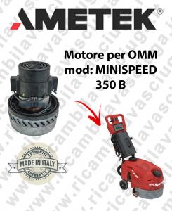 MINI SPEED 350B  Motore aspirazione AMETEK ITALIA per lavapavimenti OMM