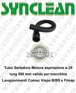 Tubo Serbatoio Motore aspirazione ø 29  lung 590 mm valido per macchina Lavapavimenti Comac Vispa B/BS e Fimap Genie B