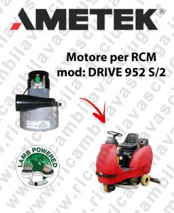 DRIVE 952 S/2 MOTORE LAMB AMETEK aspirazione lavapavimenti RCM