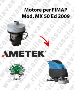 MX 50 Ed. 2009 MOTORE aspirazione LAMB AMETEK lavapavimenti FIMAP