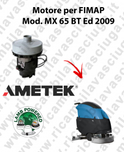 MX 65 BT Ed. 2009 MOTORE aspirazione LAMB AMETEK lavapavimenti FIMAP