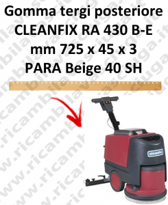 RA 430 B-E GOMMA TERGI POSTERIORE per lavapavimenti  CLEANFIX