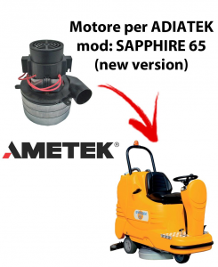 Sapphire 65 (new version) Vacuum motors AMETEK Italia for scrubber dryer Adiatek