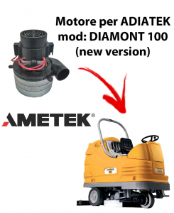 Diamond 100 (new version) Vacuum motors AMETEK Italia for scrubber dryer Adiatek