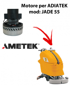 Jade 55 Vacuum motors AMETEK Italia for scrubber dryer Adiatek