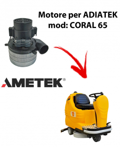 Coral 65 Vacuum motors AMETEK Italia for scrubber dryer Adiatek