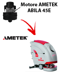 ABILA 45E Vacuum motors AMETEK for scrubber dryer Comac