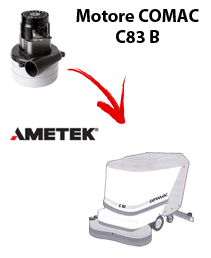 C83 B Vacuum motors AMETEK for scrubber dryer Comac