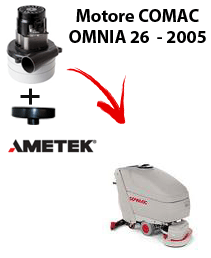OMNIA 26 - 2005 VERSION Vacuum motors AMETEK for scrubber dryer Comac