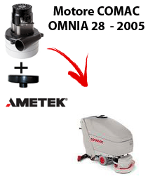 OMNIA 28 - 2005 VERSION Vacuum motors AMETEK for scrubber dryer Comac