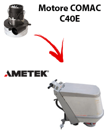 C40 E  Vacuum motors AMETEK for scrubber dryer Comac