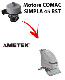 SIMPLA 45 BST  Vacuum motors AMETEK for scrubber dryer Comac
