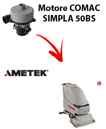 SIMPLA 50BS  Vacuum motors AMETEK for scrubber dryer Comac