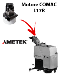 L17B  Vacuum motors AMETEK for scrubber dryer Comac