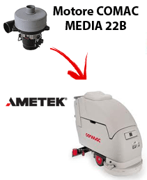 MEDIA 22B  Vacuum motors AMETEK for scrubber dryer Comac