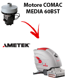 MEDIA 60BST Vacuum motors AMETEK for scrubber dryer Comac