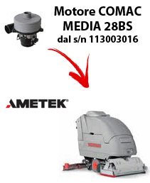 MEDIA 28BS Vacuum motors AMETEK for scrubber dryer Comac from serial number 113003016