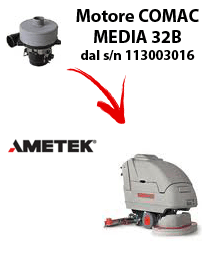 MEDIA 32B Vacuum motors AMETEK for scrubber dryer Comac from serial number 113003016