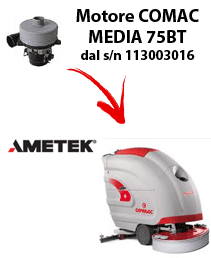MEDIA 65BT Vacuum motors AMETEK for scrubber dryer Comac from serial number 113003016