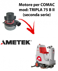 TRIPLA 75B II Vacuum motors AMETEK Italia for scrubber dryer Comac
