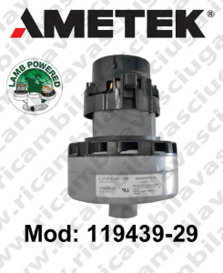 Vacuum motor 119439-29 LAMB AMETEK for scrubber dryer