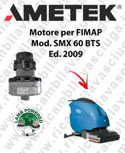 SMx 60 Bts   Vacuum motors AMETEK for scrubber dryer Fimap