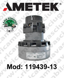 Vacuum motor 119439-13 LAMB AMETEK for scrubber dryer