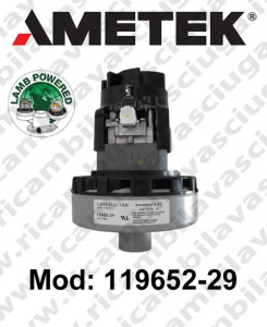 Vacuum motor 119652-29 LAMB AMETEK  for scrubber dryer