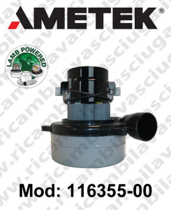 Vacuum motor 116355-00 LAMB AMETEK for scrubber dryer and vacuum cleaner. Valid for replace  IL 117275-07