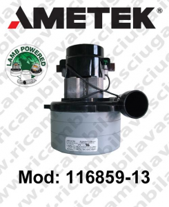 Vacuum motor 116859-13 LAMB AMETEK for scrubber dryer and vacuum cleaner