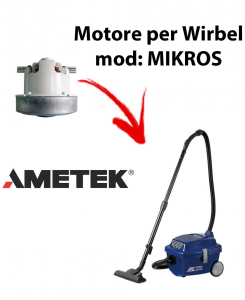 MIKROS  Ametek Vacuum Motor for Vacuum cleaner WIRBEL