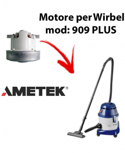909 PLUS  Ametek Vacuum Motor for Vacuum cleaner WIRBEL