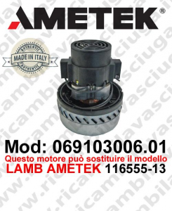 Vacuum motor 069103006.01 AMETEK ITALIA for scrubber dryer ,can replace the model LAMB AMETEK 116555-13
