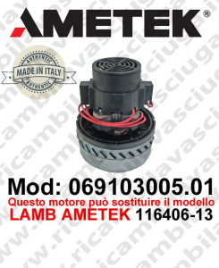 Vacuum motor 069103005.01 AMETEK ITALIA for scrubber dryer ,can replace the model LAMB AMETEK 116406-13