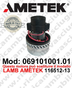 Vacuum motor 069101001.01 AMETEK ITALIA for scrubber dryer ,can replace the model LAMB AMETEK 116512-13