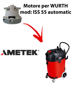ISS 55 automatic Ametek Vacuum Motor for Vacuum cleaner WURTH