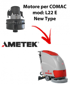 L22E New Type Ametek Vacuum Motor  for scrubber dryer Comac